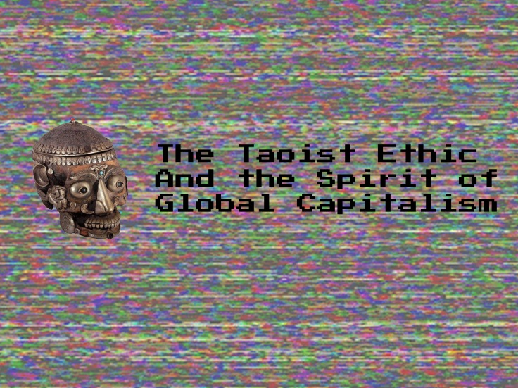 The Taoist Ethic and Spirit of Global Capitalism copy 2